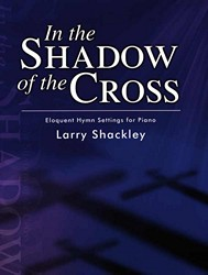 In the Shadow of the Cross Piano Book