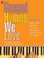 Gospel Hymns We Love for Piano