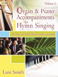 Organ and Piano Accompaniments for Hymn Singing, Vol. 2 - Piano and Organ Duet
