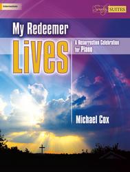 Lorenz  Cox  My Redeemer Lives - A Resurrection Celebration for Piano