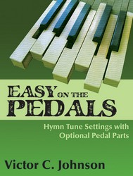 Lorenz Victor C Johnson Victor C Johnson  Easy On The Pedals - Hymn Tune Settings with Optional Pedal Parts