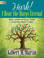 Lorenz Martin G               Hark! I Hear the Harps Eternal - Organ