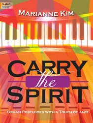 Lorenz  Kim M  Carry the Spirit - Organ Postludes with a Touch of Jazz, 3-staff