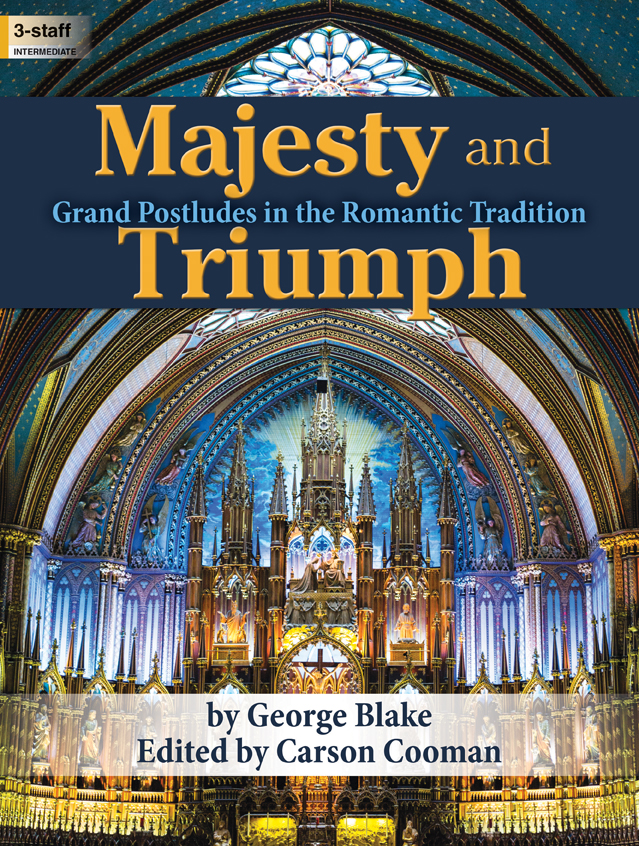 Lorenz Blake G              Cooman C  Majesty and Triumph - Grand Postludes in the Romantic Tradition