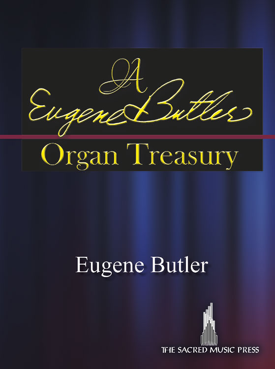 A Eugene Butler Organ Treasury [organ] Butler Org 3-staf