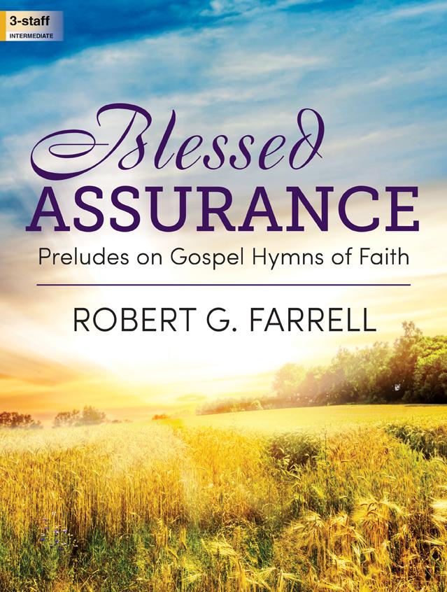 Lorenz  Farrell  Blessed Assurance - Preludes on Gospel Hymns of Faith - Organ 3 staff