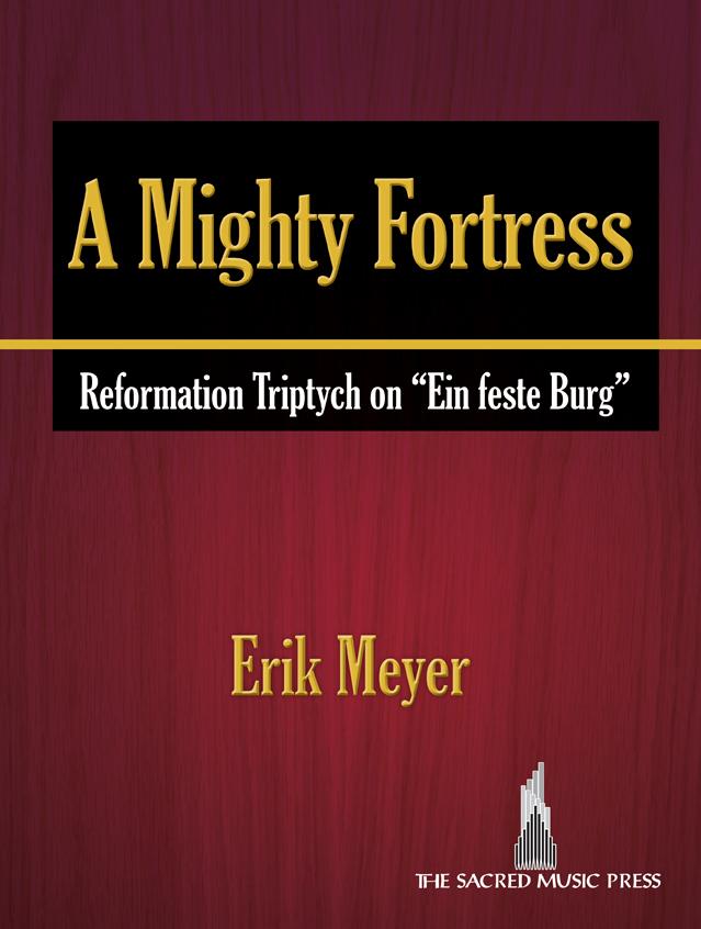 A Mighty Fortress [organ] Meyer Org 3-staf