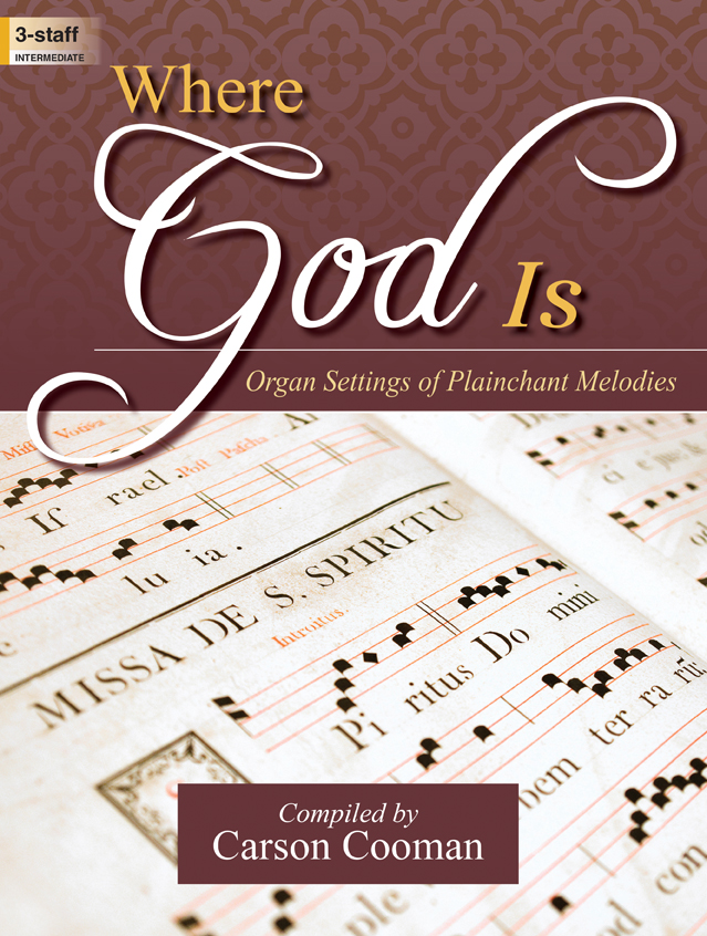 Lorenz  Cooman C  Where God Is - Organ Settings of Plainchant Melodies - Organ 3 staff