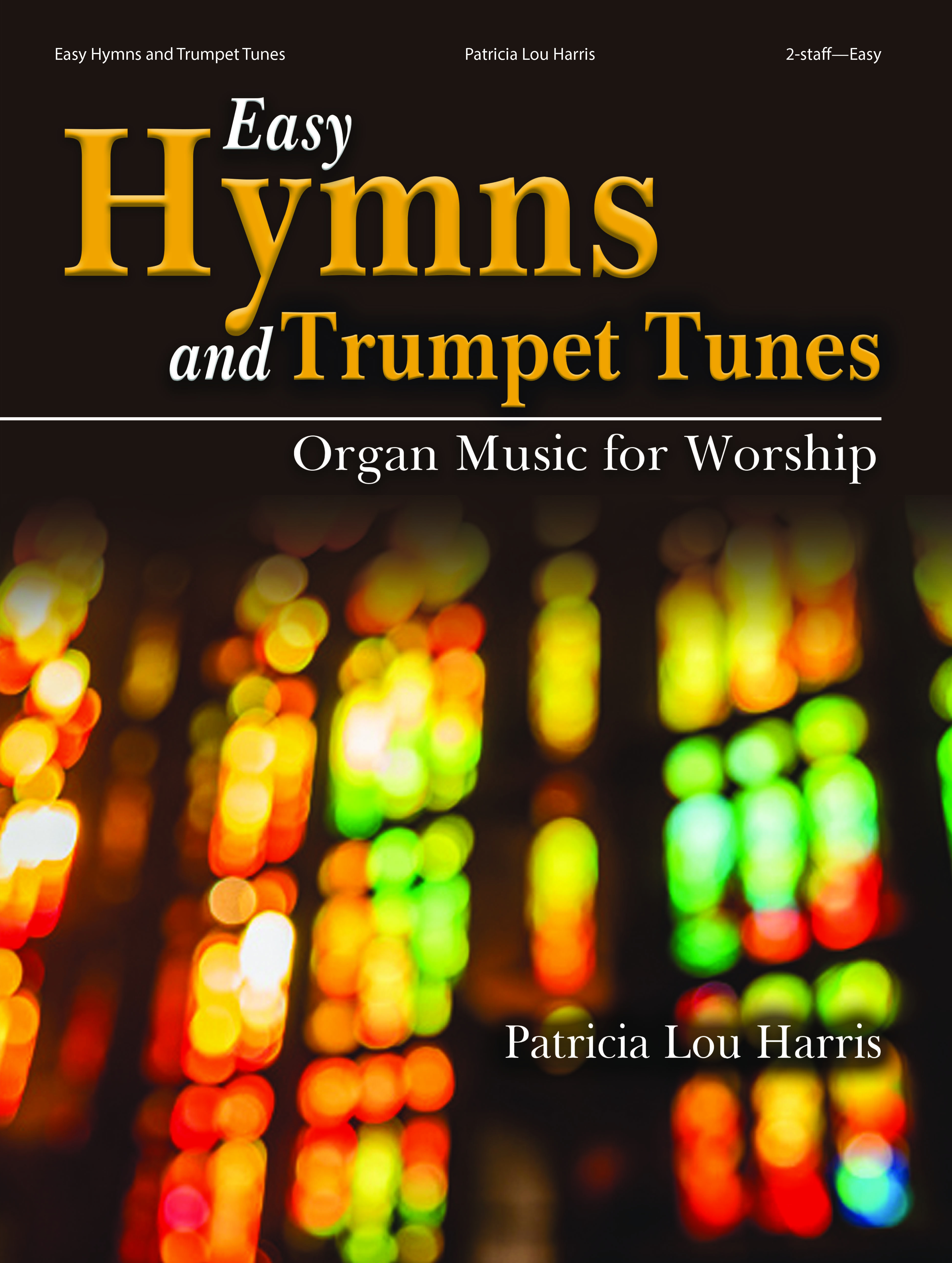 Lorenz Harris P               Easy Hymns and Trumpet Tunes - Organ 2 staff