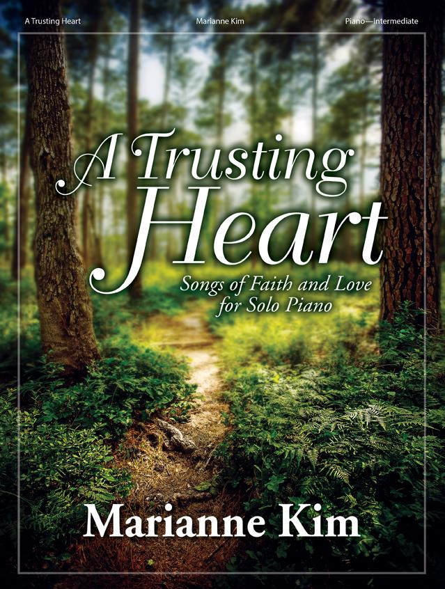 A Trusting Heart [intermediate piano] Kim Pno