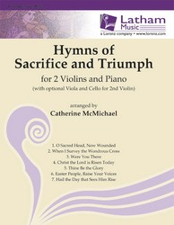Hymns of Sacrifice and Triumph for 2 Violins and Piano
