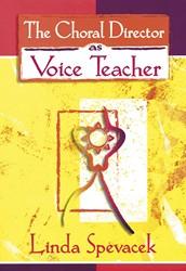 Choral Director As Voice Teacher