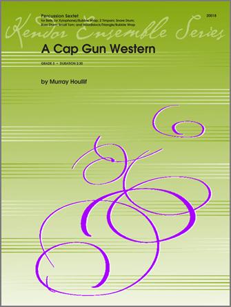 A Cap Gun Western [perc sextet] PERCUSSION