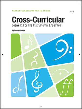 Kendor Bennett A   Cross Curricular Learning for the Instrumental Ensemble - Text
