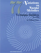 77 Variations on Suzuki Melodies: Technique Builders [Violin]