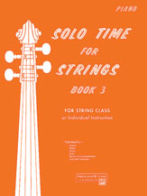 Solo Time for Strings, Book 3 [Piano Acc.]