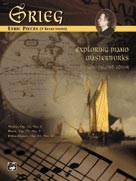Exploring Piano Masterworks: Lyric Pieces