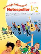 Kid's Guitar Course Notespeller 1 & 2 [Guitar]