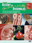 Accent on Christmas and Holiday Ensembles for Trombone or Baritone B.C.