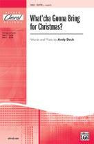 Whatcha Gonna Bring for Christmas? [Choir] SATB A CAP