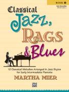 Classical Jazz, Rags & Blues Bk. 1