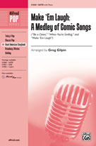 Make 'Em Laugh : A Medley of Comic Songs [Choir] SATB