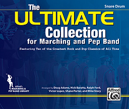Alfred  Adams/Baratta/Ford  Ultimate Collection for Marching and Pep Band - Snare Drum
