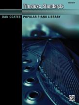 Dan Coates Popular Piano Library: Timeless Standards [Advanced Piano]
