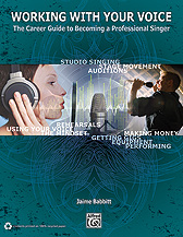 Working With Your Voice: Career Guid to Becomng a Professional Singer