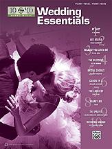 10 for 10 Sheet Music: Wedding Essentials [Piano/Vocal]