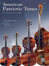 American Patriotic Tunes for String Ensemble [Score]