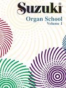 Suzuki Organ School: International Edition, Volume 1