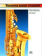 Yamaha Band Student, Book 1 [E-Flat Alto Saxophone] Alto Sax