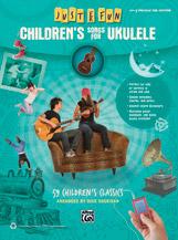 Just for Fun: Children's Songs for Ukulele [Ukulele]