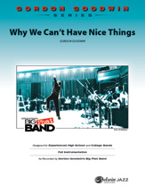 Alfred Goodwin G              Why We Can't Have Nice Things - Jazz Ensemble