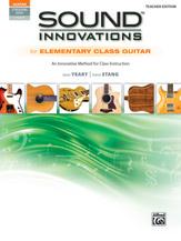 Sound Innovations for Elementary Class Guitar [Guitar]