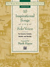 10 Inspirational Songs for Solo Voice [medium high voice] Hayes