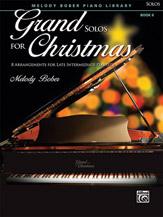 Grand Solos for Christmas Book 6