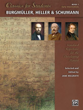 Classics for Students Burgmuller, Heller & Schumann Bk. 1