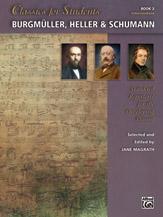 Classics for Students -- Burgmuller, Heller & Schumann, Book 2