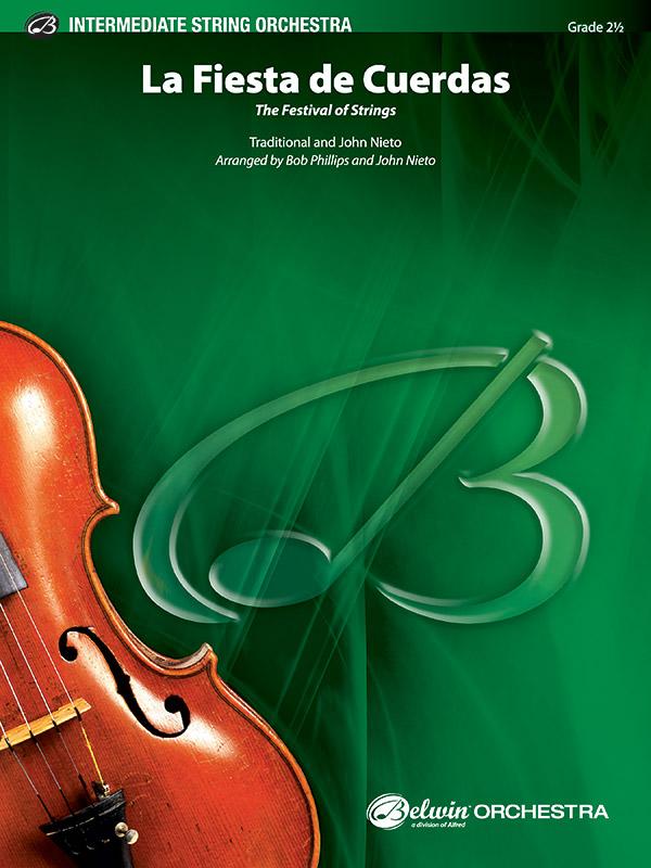 Alfred Nieto J              Phillips B  La Fiesta de Cuerdas (Festival of Strings) - String Orchestra