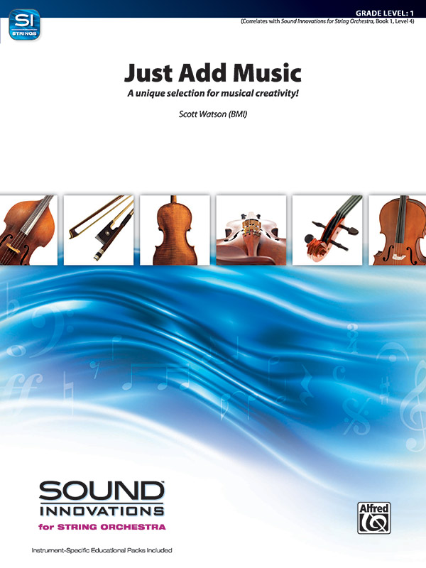 Alfred Watson S               Just Add Music - String Orchestra