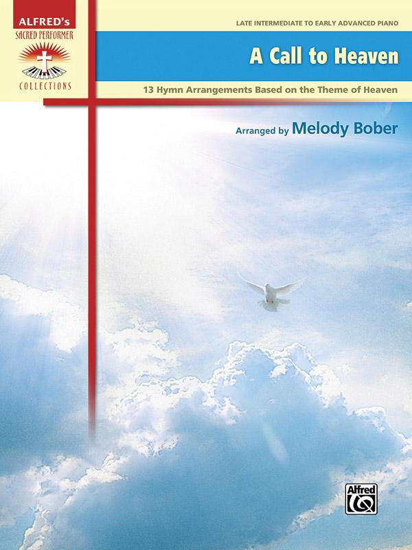 A Call to Heaven [late intermediate piano] Bober