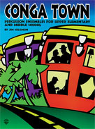 Conga Town Percussion Ensembles for Elementary & Middle School