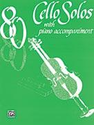 80 Cello Solos [Cello & Piano Acc.]