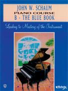 John W. Schaum Piano: B Book Blue