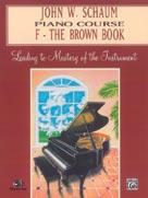 John W. Schaum Piano Course, F: The Brown Book [Piano]