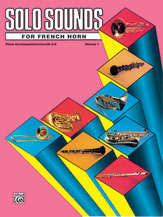 Solo Sounds for French Horn Volume 1 Levels 3-5