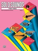 Solo Sounds for Tuba, Volume I, Levels 3-5 [Piano Acc.]