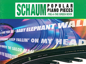 John W. Schaum Popular Piano Pieces, Pre-A: The Green Book [Piano]